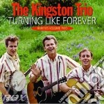 Turning like forever v.2 cd musicale di The kingston trio
