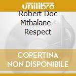 Respect cd musicale di Mhtlane robert doc