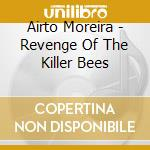 REVENGE OF THE KILLER BEES cd musicale di AIRTO