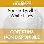 WHITE LINES cd musicale di TYRELL SOOZIE