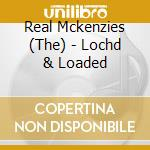 LOCH'D & LOADED cd musicale di REAL McKENZIES