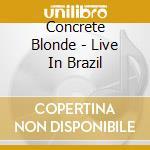 Live in brasil cd musicale di Blonde Concrete