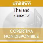 Thailand sunset 3 cd musicale di Artisti Vari