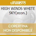 HIGH WINDS WHITE SKY(econ.) cd musicale di COCKBURN BRUCE