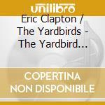 Yardbirds years cd musicale di Clapton & yardbirds