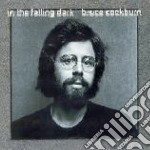 Bruce Cockburn - In The Falling Dark cd musicale di COCKBURN BRUCE