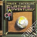 Bruce Cockburn - Further Adventures Of... cd musicale di COCKBURN BRUCE