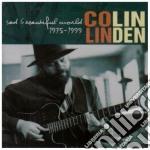 Sad & beauti.world'75-'99 cd musicale di Colin Linden