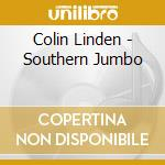 Colin Linden - Southern Jumbo cd musicale di LINDEN COLIN