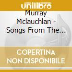 Murray Mclauchlan - Songs From The Street cd musicale di MURRAY MCLAUCHLAN