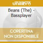 Bassplayer cd musicale di Beans