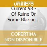 OF RUINE OR SOME BLAZING STARRE           cd musicale di 93 Current