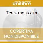 Teres montcalm cd musicale di Terez Montcalm