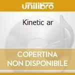 Kinetic ar cd musicale
