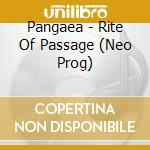 The rite of passage cd musicale di Pangaea