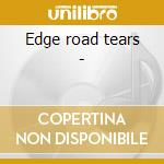 Edge road tears - cd musicale di Pashley Douglas