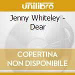 DEAR cd musicale di JENNY WHITELEY