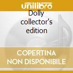 Dolly collector's edition cd musicale di Dolly Parton