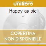 Happy as pie - cd musicale di Fan tan alley