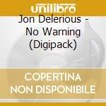 No warning cd musicale di Jon Delerious