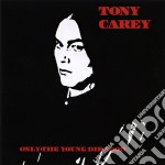Only the young die good cd musicale di Tony Carey
