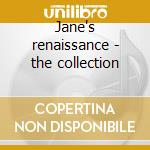 Jane's renaissance - the collection cd musicale di Jane Relf