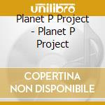 Planet p project cd musicale di Planet p project