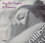 Jazz for singers & dream. cd musicale di Artisti Vari
