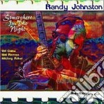 Somewhere in the night - cd musicale di Johnston Randy