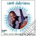 Santi Debriano - Circlechant cd musicale di Debriano Santi