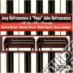 All in the family - defrancesco joey defrancesco john cd musicale di Joey defrancesco & p.j.defranc