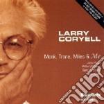 Monk, trane, miles & me - coryell larry cd musicale di Larry Coryell