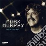 Mark Murphy - Some Time Ago cd musicale di Mark Murphy