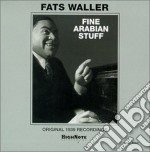 Fine arabian stuff - waller fats cd musicale di Fats Waller