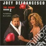 The champ round 2 - defrancesco joey cd musicale di Joey Defrancesco