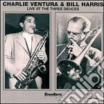 Live at the three deuces - cd musicale di Charlie ventura & bill harris
