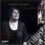 I never went away - sloane carol cd musicale di Sloane Carol