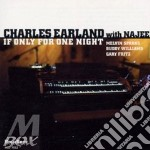 Charles Earland With Naje - If Only For One Night cd musicale di Charles earland with