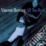 All too real cd musicale di Herring Vincent