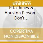 DON'T MISUNDERSTAND cd musicale di ETTA JAMES/HOUSTON PERSON
