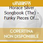 FUNKY PIECES OF SILVER V1 cd musicale di THE HORACE SILVER SO