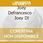 JOEY D cd musicale di DEFRANCESCO JOEY