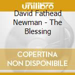 THE BLESSING                              cd musicale di NEWMAN DAVID FATHEAD
