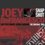 Joey De Francesco - Snap Shot cd musicale di DE FRANCESCO JOEY