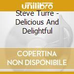 Delicious and delightful cd musicale di Steve Turre
