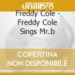 Freddy Cole - Freddy Cole Sings Mr.b cd musicale di FREDDY COLE