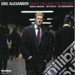 Don't follow the crowd cd musicale di Eric Alexander