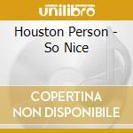 So nice cd musicale di Houston Person