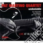 Undeniable cd musicale di Pat martino quartet
