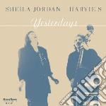Yesterdays cd musicale di Sheila jordan & harv